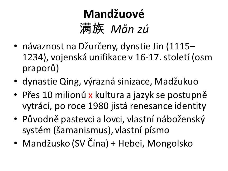 Mandžuové 满族 Mǎn zú návaznost na Džurčeny, dynstie Jin (1115– 1234), vojenská unifikace v 16-17.