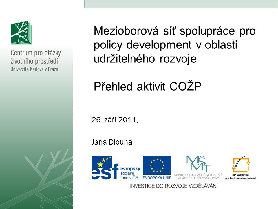 Mezioborová síť spolupráce pro policy development v oblasti udržitelného rozvoje Přehled aktivit COŽP 26.