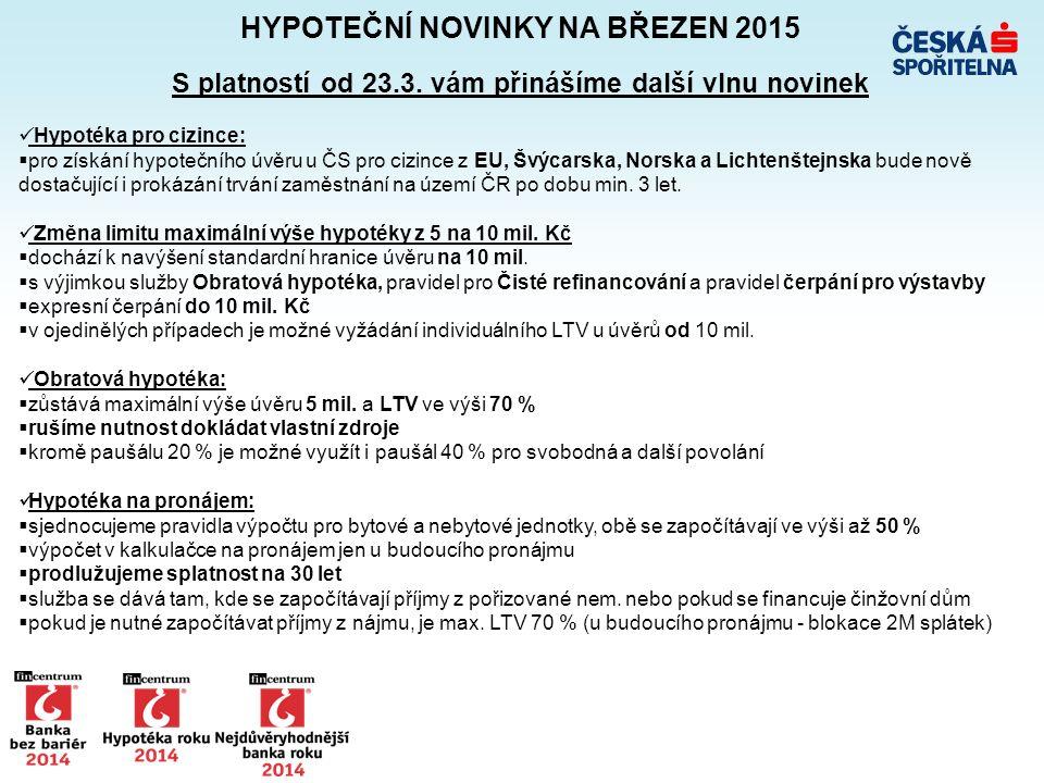 HYPOTEČNÍ NOVINKY NA BŘEZEN 2015 S platností od 23.3.