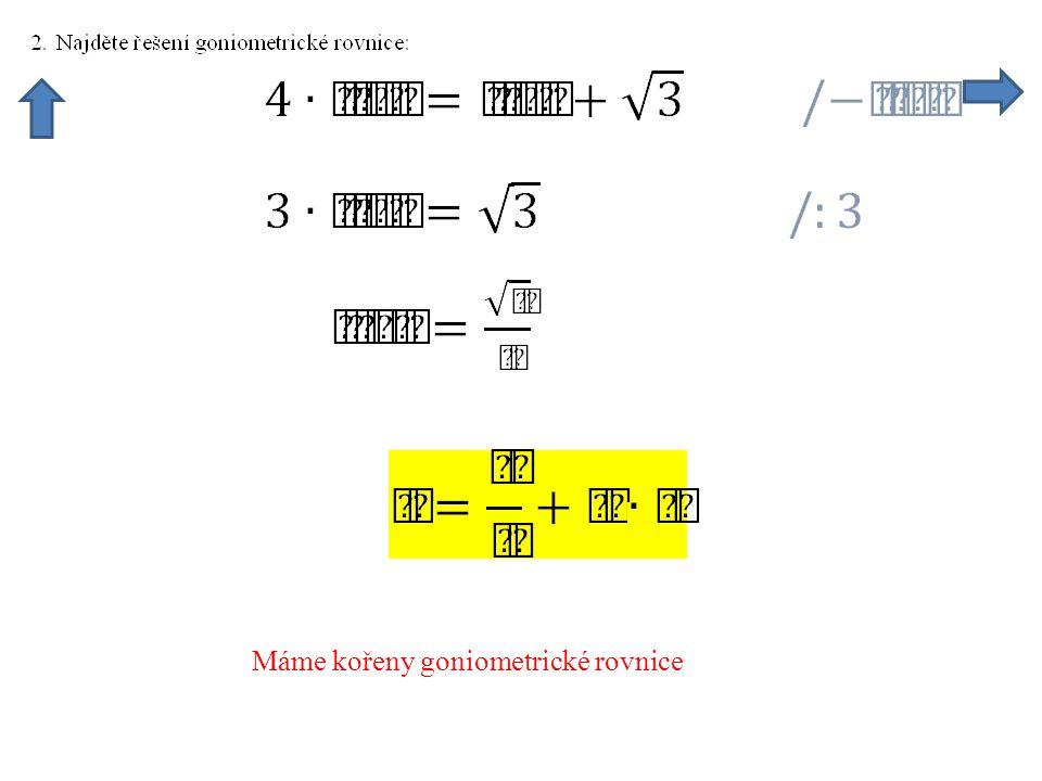 Máme kořeny goniometrické rovnice