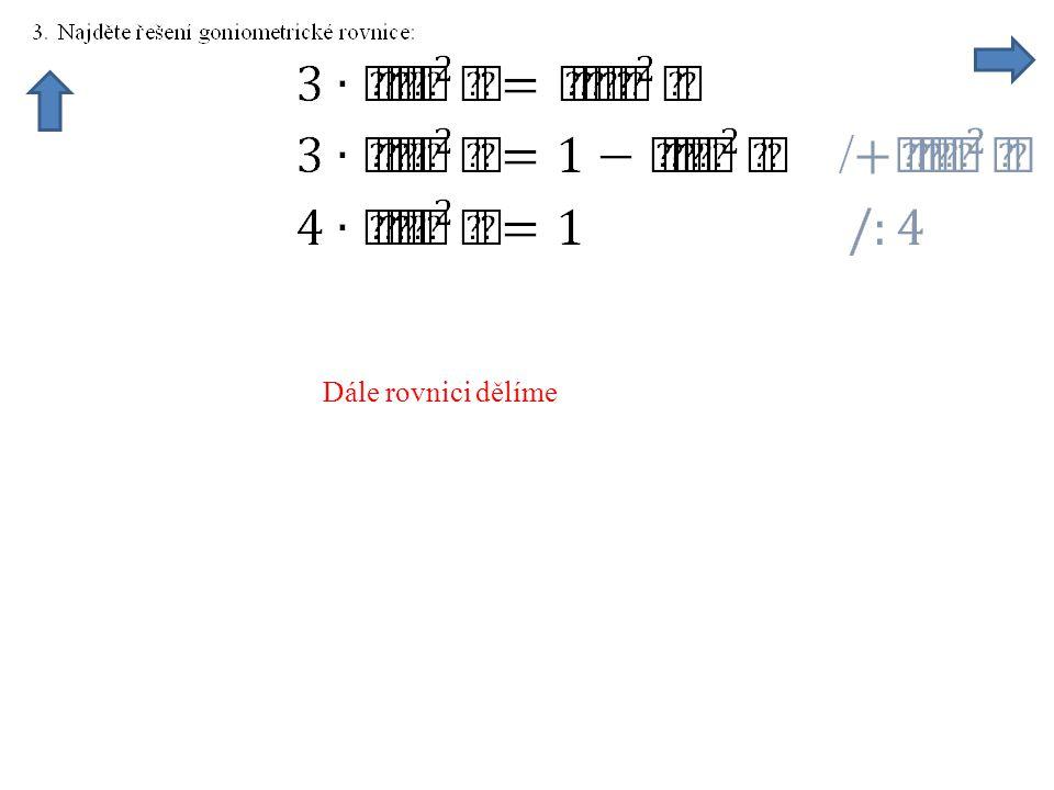 Dále rovnici dělíme