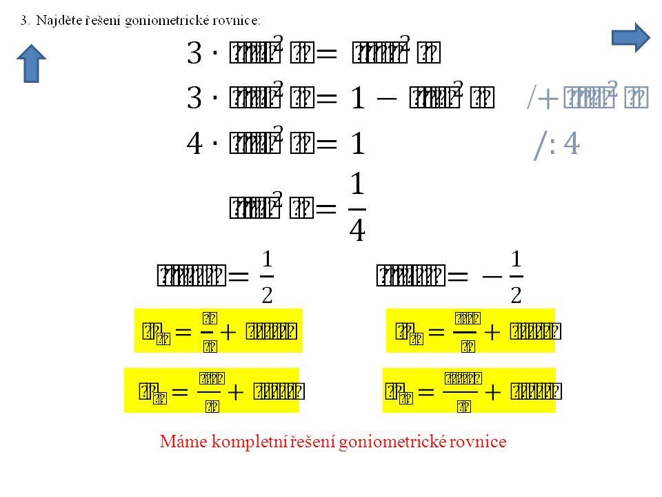 Máme kompletní řešení goniometrické rovnice