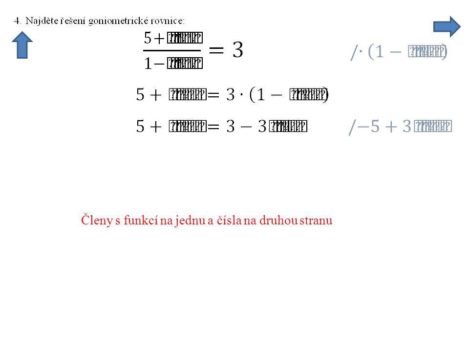 Členy s funkcí na jednu a čísla na druhou stranu
