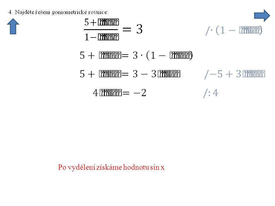 Po vydělení získáme hodnotu sin x