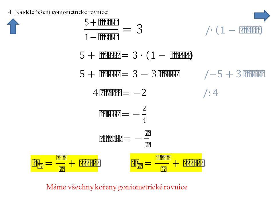 Máme všechny kořeny goniometrické rovnice