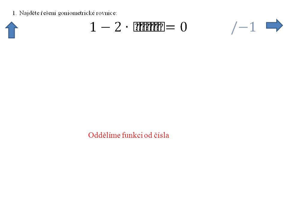 Dělíme rovnici a získáme hodnotu funkce