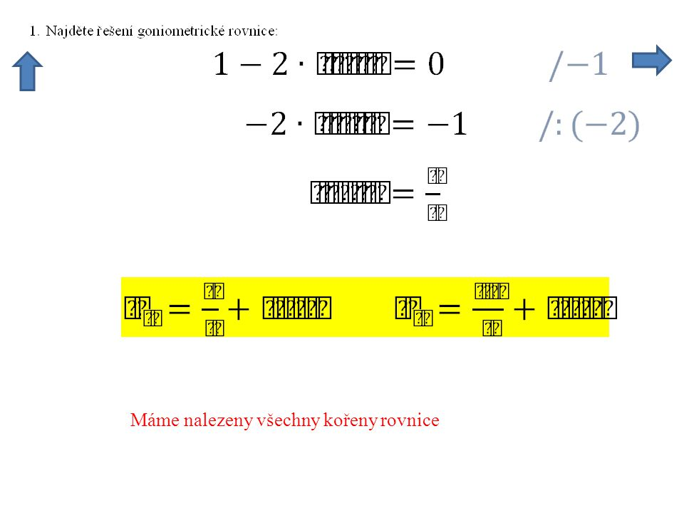 K určení kořenů pomůže tabulka významných úhlů a vlastnosti funkce