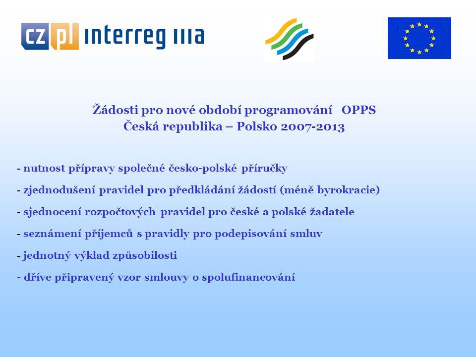 Žádosti pro nové období programování OPPS Česká republika – Polsko 2007-2013 - nutnost přípravy společné česko-polské příručky - zjednodušení pravidel
