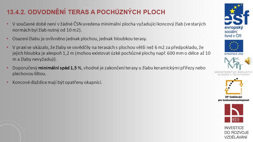13.4.1. ROZDĚLENÍ A SKLADBY POCHŮZNÝCH PLOCH Skladba terasy: 1 - nosná vrstva 1- spádový potěr 2 - parotěsná zábrana 3 - tepelná izolace 4 - vodotěsná