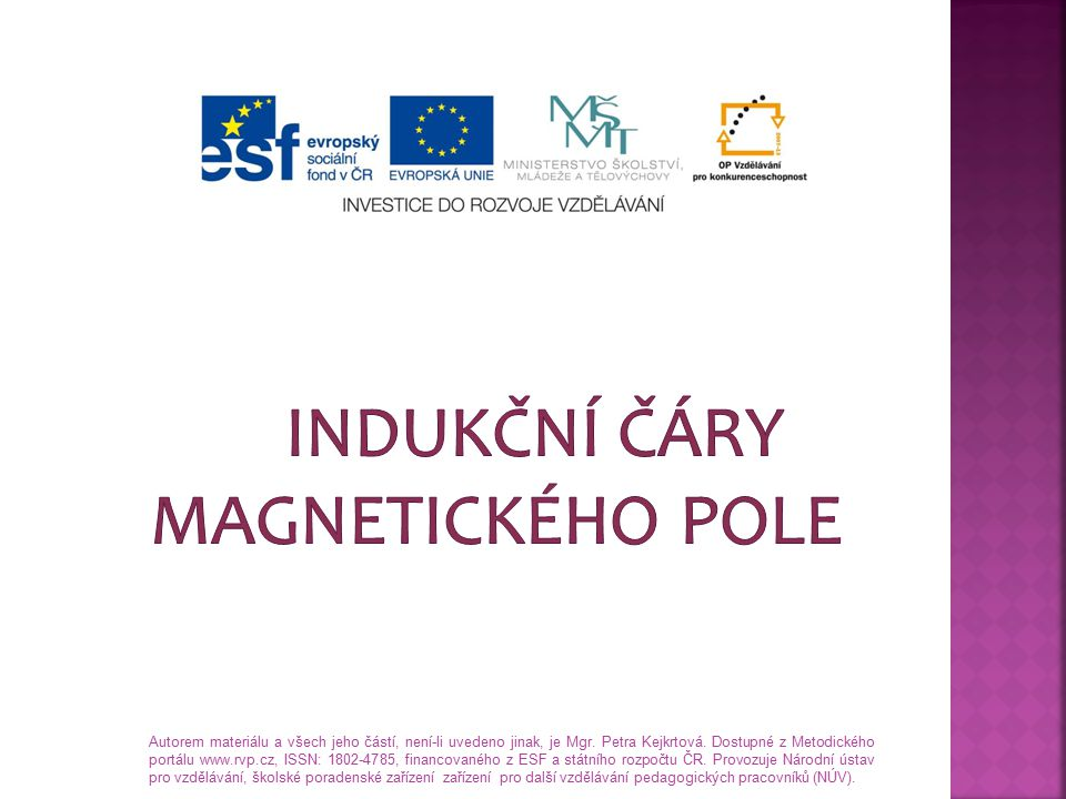 Autorem materiálu a všech jeho částí, není-li uvedeno jinak, je Mgr. Petra Kejkrtová. Dostupné z Metodického portálu www.rvp.cz, ISSN: 1802-4785, fina
