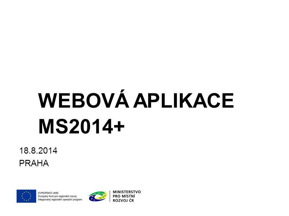 WEBOVÁ APLIKACE MS2014+ 18.8.2014 PRAHA