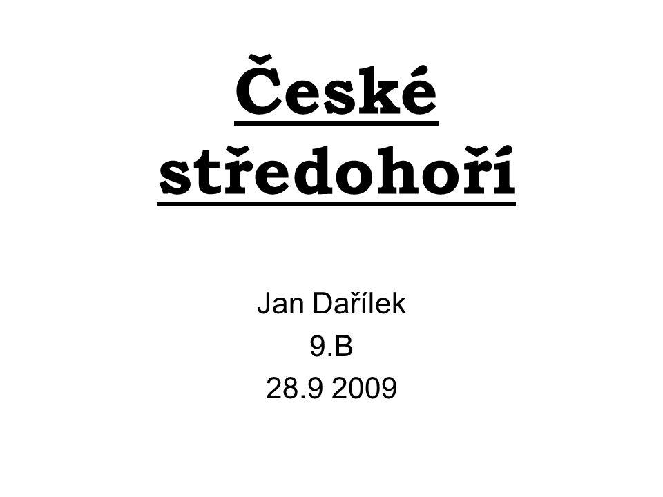 České středohoří Jan Dařílek 9.B 28.9 2009