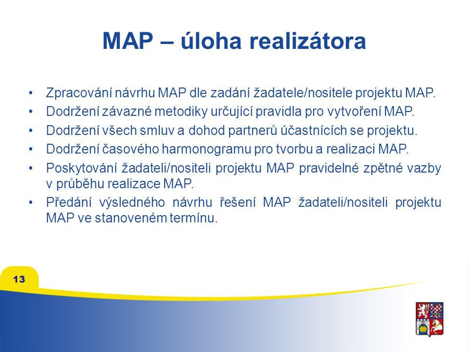 13 MAP – úloha realizátora Zpracování návrhu MAP dle zadání žadatele/nositele projektu MAP. Dodržení závazné metodiky určující pravidla pro vytvoření