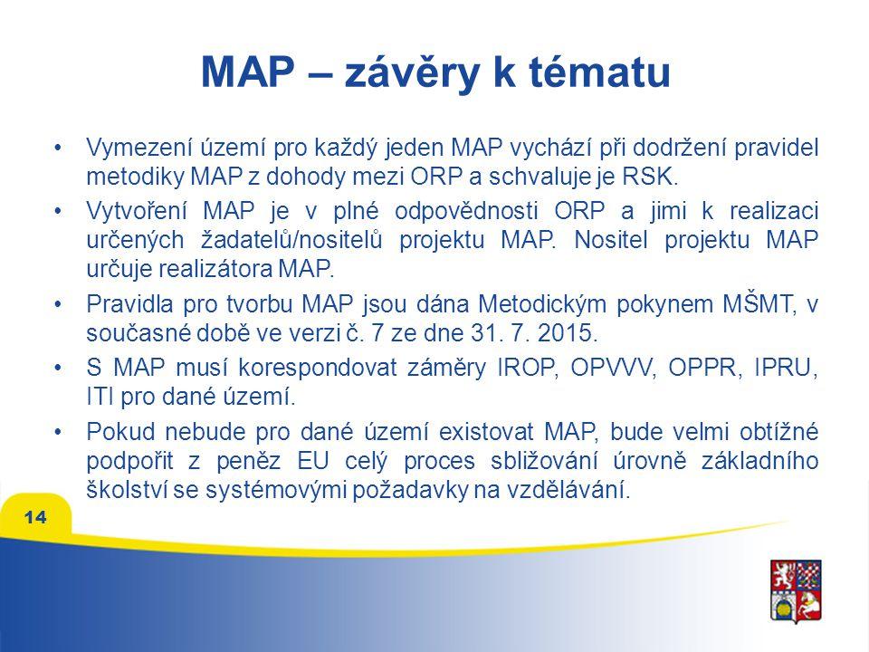 14 MAP – závěry k tématu Vymezení území pro každý jeden MAP vychází při dodržení pravidel metodiky MAP z dohody mezi ORP a schvaluje je RSK. Vytvoření