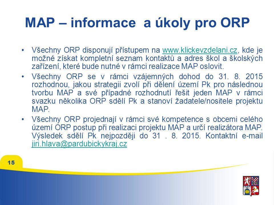 15 MAP – informace a úkoly pro ORP Všechny ORP disponují přístupem na www.klickevzdelani.cz, kde je možné získat kompletní seznam kontaktů a adres ško
