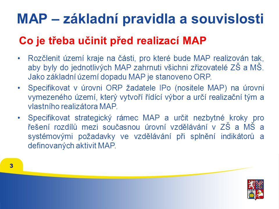 3 Rozčlenit území kraje na části, pro které bude MAP realizován tak, aby byly do jednotlivých MAP zahrnuti všichni zřizovatelé ZŠ a MŠ. Jako základní