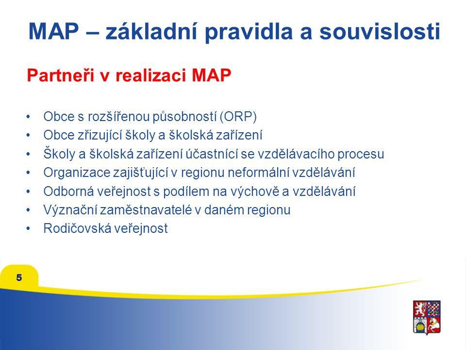 5 MAP – základní pravidla a souvislosti Obce s rozšířenou působností (ORP) Obce zřizující školy a školská zařízení Školy a školská zařízení účastnící