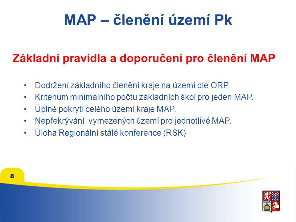 8 MAP – členění území Pk Dodržení základního členění kraje na území dle ORP. Kritérium minimálního počtu základních škol pro jeden MAP. Úplné pokrytí