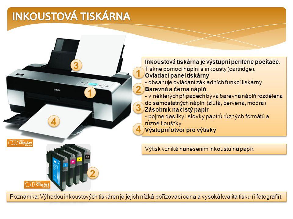 Inkoustová tiskárna je výstupní periferie počítače. Tiskne pomocí náplní s inkousty (cartridge). Ovládací panel tiskárny - obsahuje ovládání základníc
