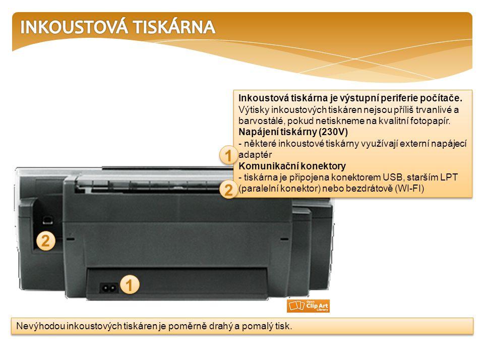 Nevýhodou inkoustových tiskáren je poměrně drahý a pomalý tisk. Inkoustová tiskárna je výstupní periferie počítače. Výtisky inkoustových tiskáren nejs