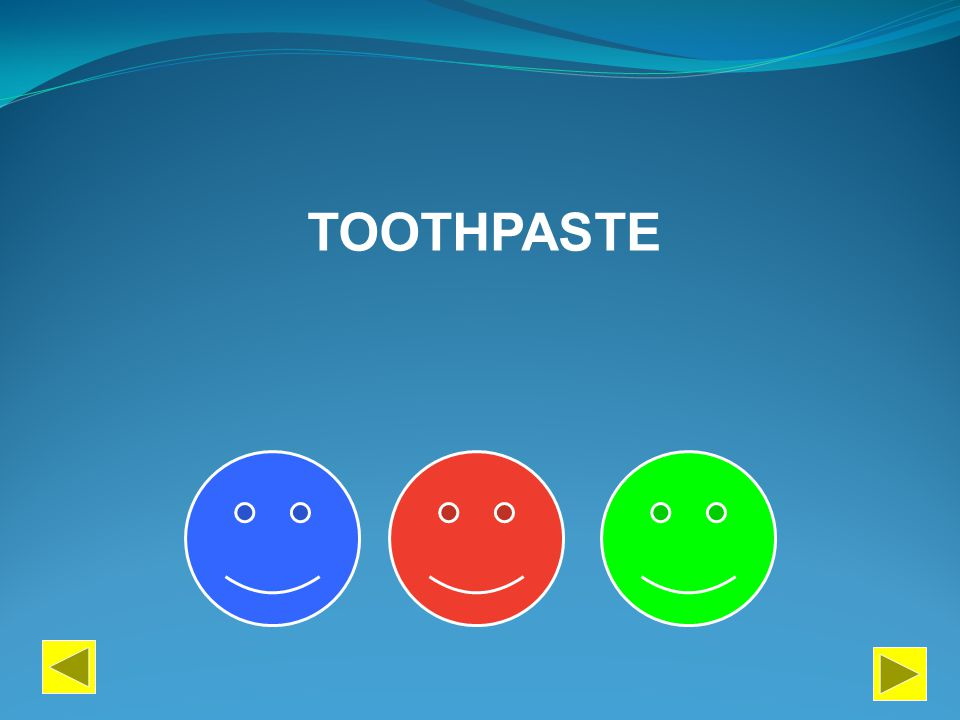 PERFORM PAINT DESCRIBE TOOTHPASTE