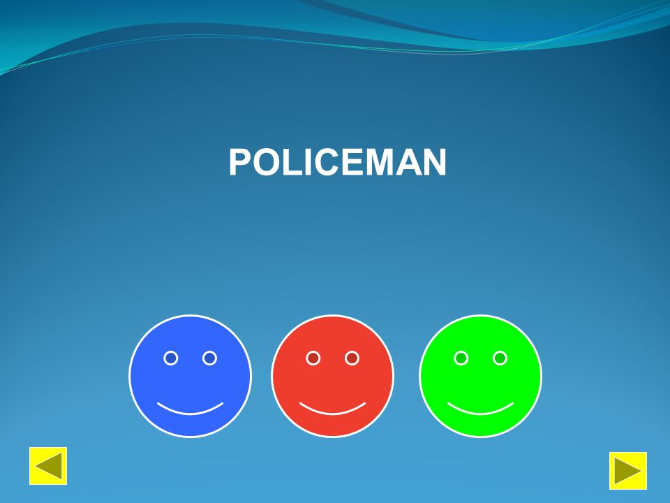 PERFORM PAINT DESCRIBE POLICEMAN