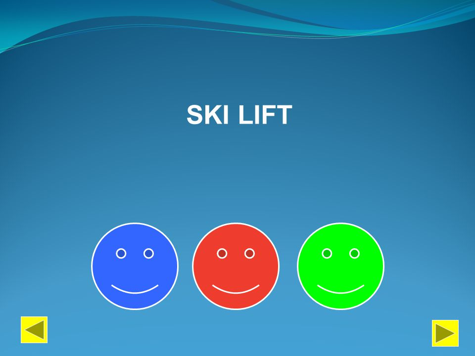 PERFORM PAINT DESCRIBE SKI LIFT
