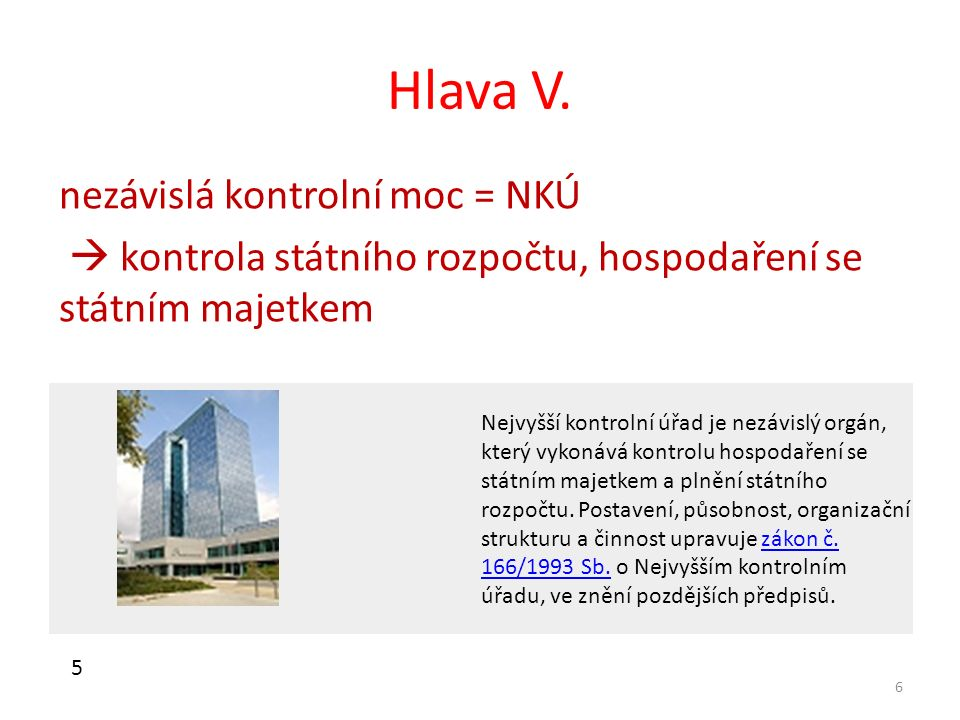 7 Hlava VI.ústřední banka státu = Česká národní banka (ČNB) Hlava VII.