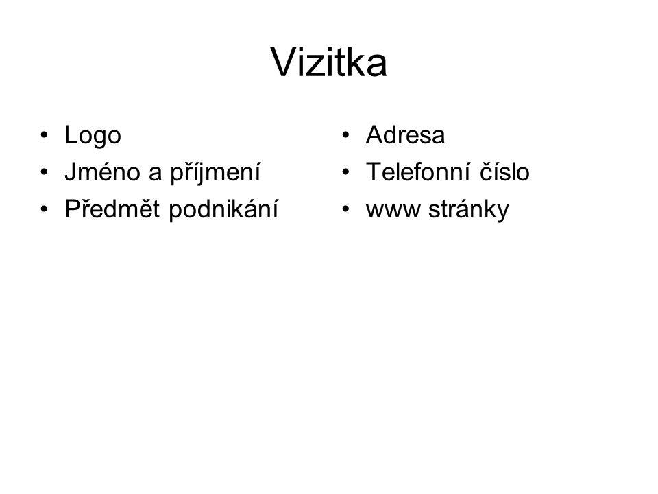 Vizitka Logo Jméno a příjmení Předmět podnikání Adresa Telefonní číslo www stránky
