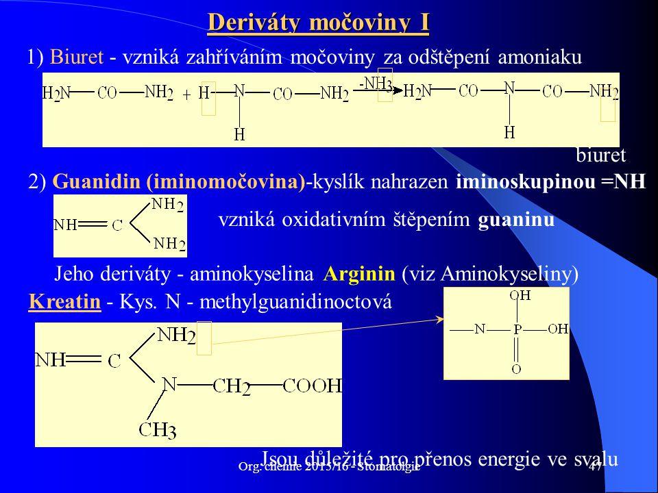 Org. chemie 2015/16 - Stomatolgie47 Deriváty močoviny I 1) Biuret - vzniká zahříváním močoviny za odštěpení amoniaku biuret 2) Guanidin (iminomočovina