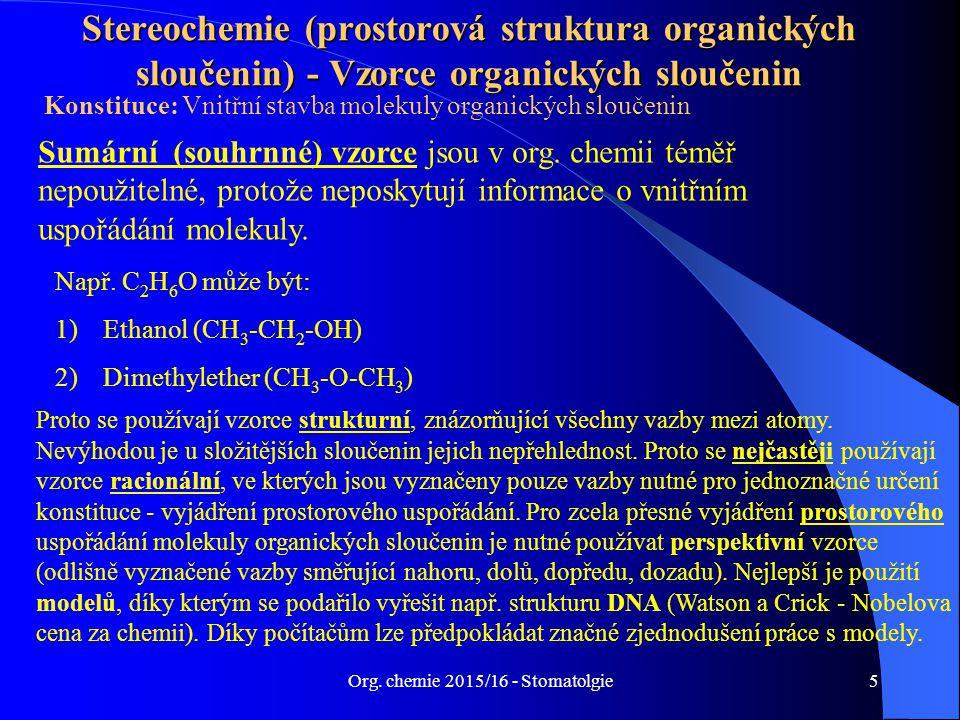 Org.chemie 2015/16 - Stomatolgie6 Isomerie I.