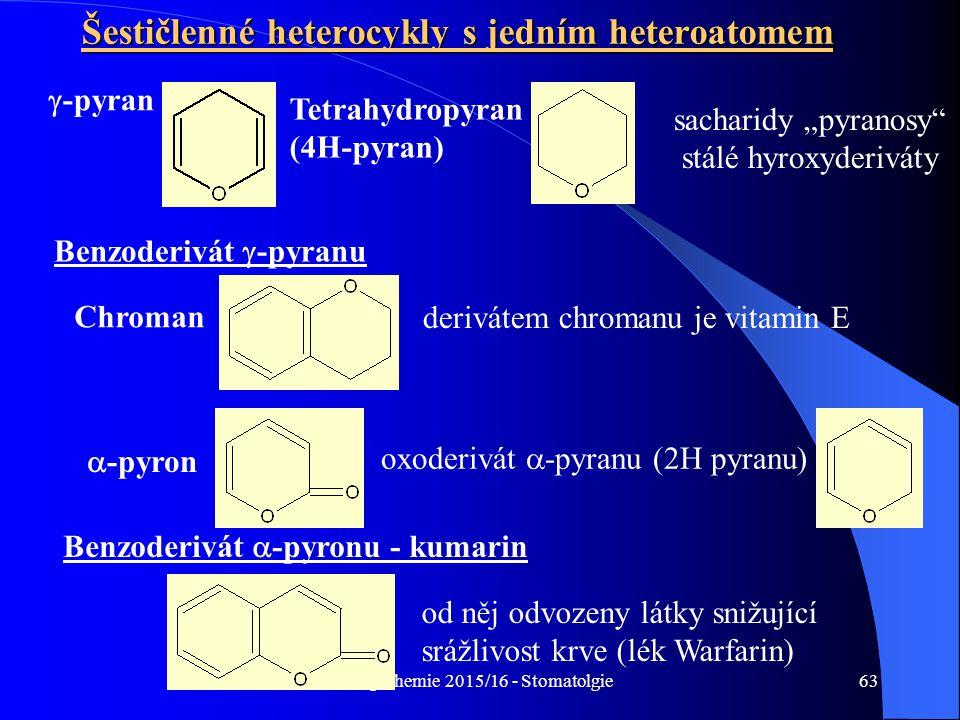 """Org. chemie 2015/16 - Stomatolgie63 Šestičlenné heterocykly s jedním heteroatomem  -pyran sacharidy """"pyranosy"""" stálé hyroxyderiváty oxoderivát  -pyr"""