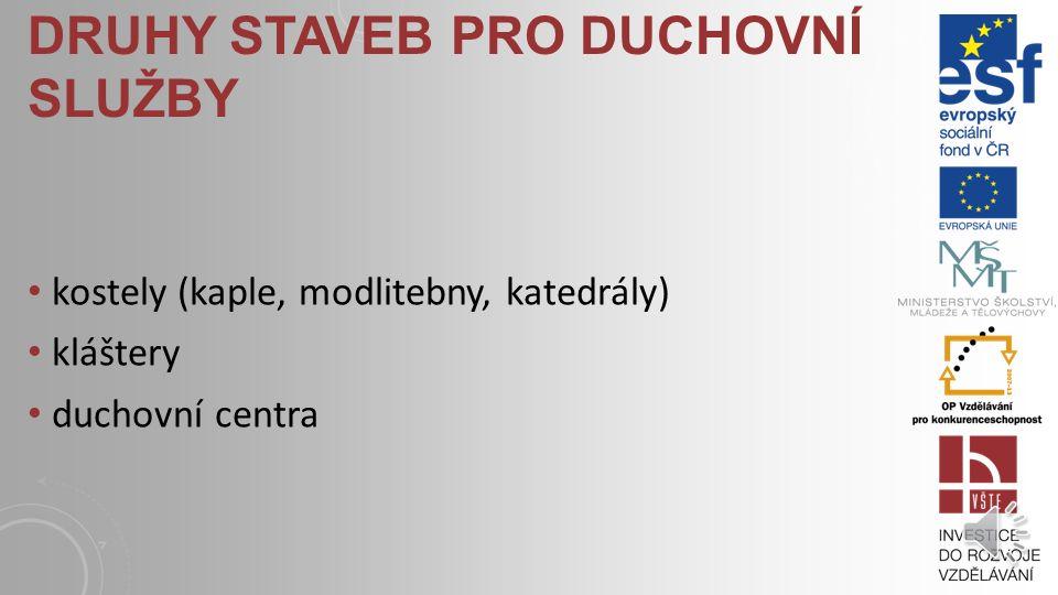 DRUHY STAVEB PRO KULTURU divadla kina koncertní sály tančírny galerie muzea Stavby pro osvětu: kongresové budovy knihovny
