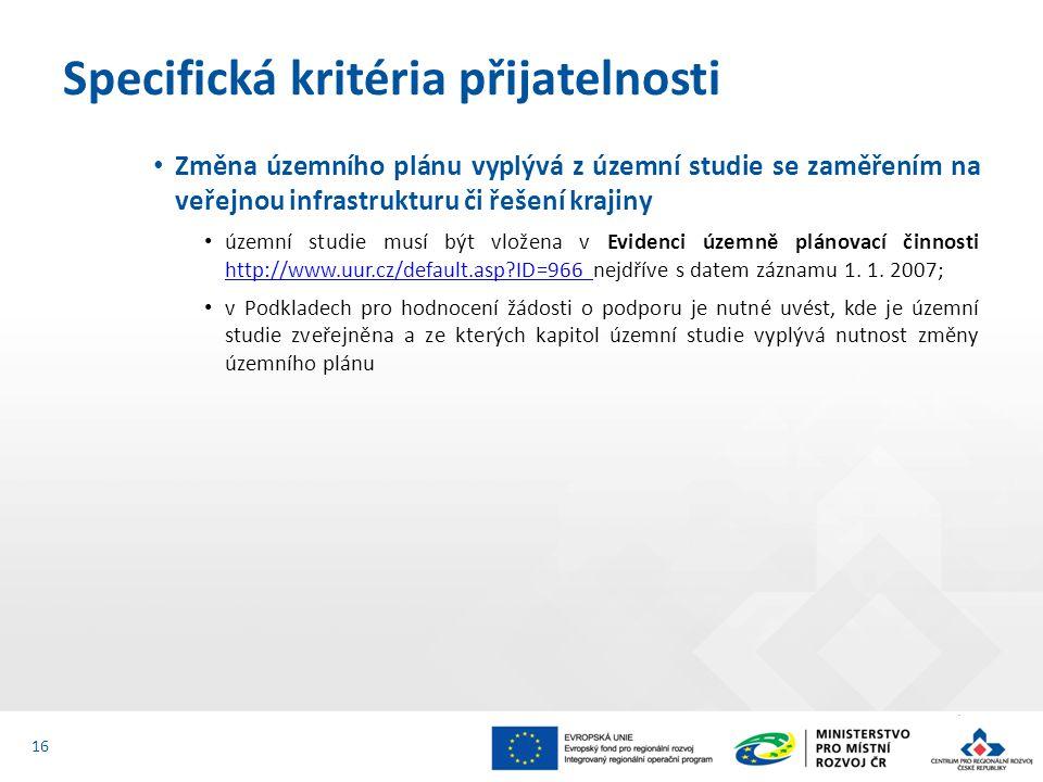 Změna územního plánu vyplývá z územní studie se zaměřením na veřejnou infrastrukturu či řešení krajiny územní studie musí být vložena v Evidenci územně plánovací činnosti http://www.uur.cz/default.asp?ID=966 nejdříve s datem záznamu 1.