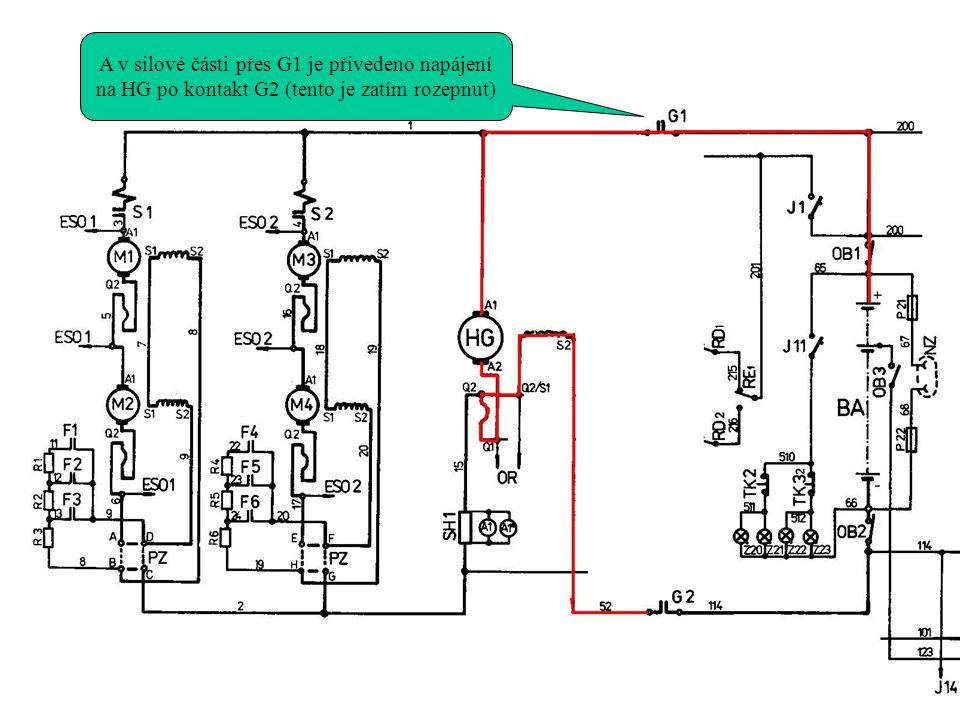 A v silové části přes G1 je přivedeno napájení na HG po kontakt G2 (tento je zatím rozepnut)