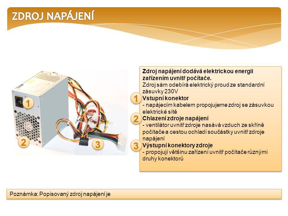 Zdroj napájení dodává elektrickou energii zařízením uvnitř počítače.