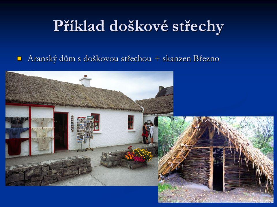 Příklad doškové střechy Aranský dům s doškovou střechou + skanzen Březno Aranský dům s doškovou střechou + skanzen Březno