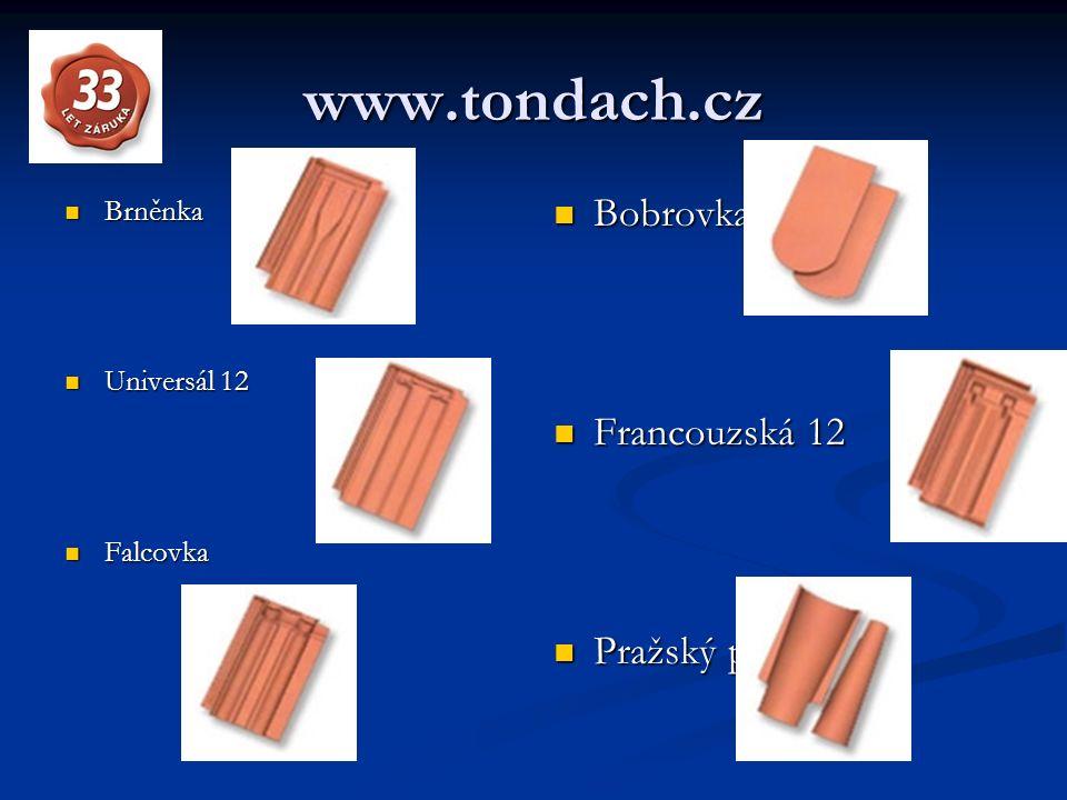 www.tondach.cz Brněnka Brněnka Universál 12 Universál 12 Falcovka Falcovka Bobrovka Francouzská 12 Pražský prejz
