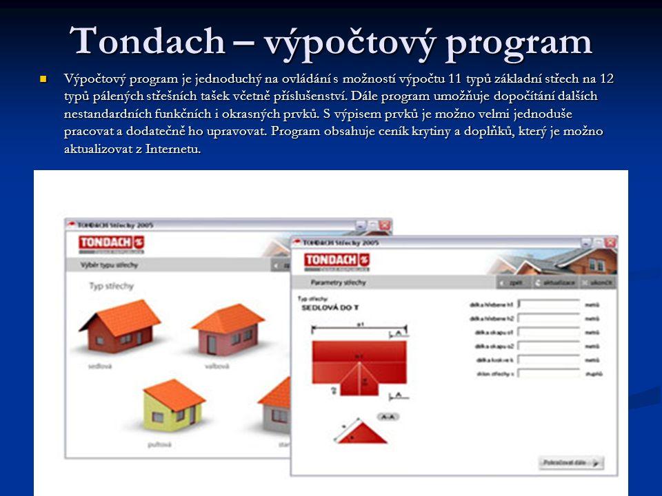 Tondach – výpočtový program Výpočtový program je jednoduchý na ovládání s možností výpočtu 11 typů základní střech na 12 typů pálených střešních tašek