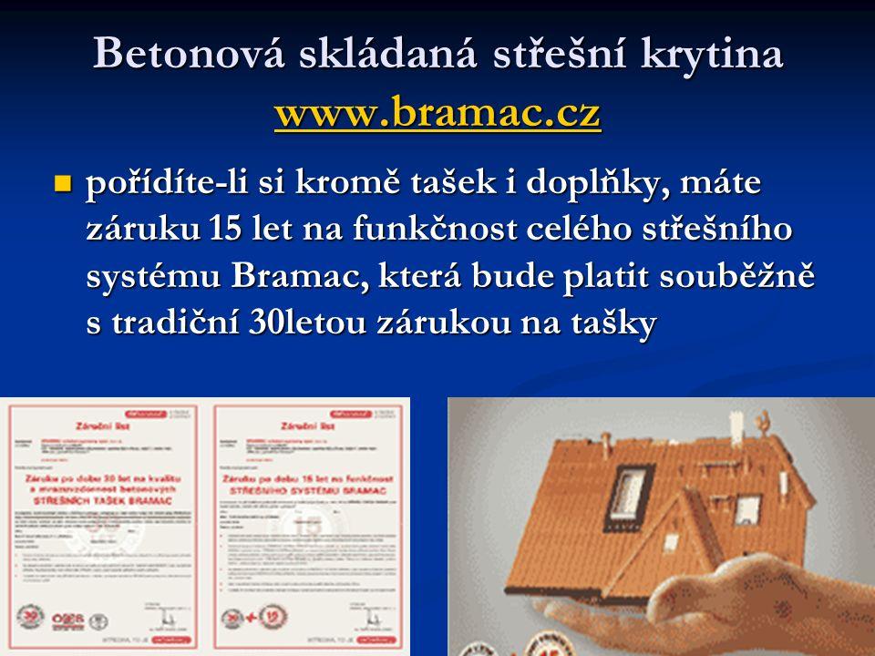 Betonová skládaná střešní krytina www.bramac.cz www.bramac.cz pořídíte-li si kromě tašek i doplňky, máte záruku 15 let na funkčnost celého střešního s