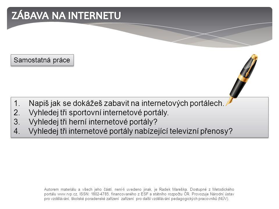 1. Napiš jak se dokážeš zabavit na internetových portálech.