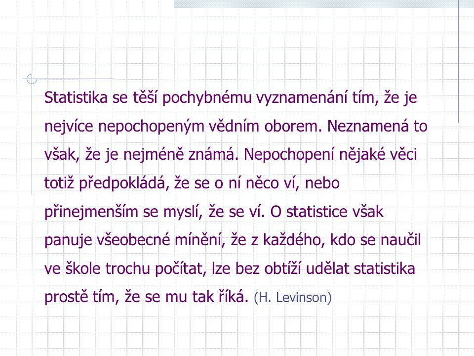 Statistika se těší pochybnému vyznamenání tím, že je nejvíce nepochopeným vědním oborem.