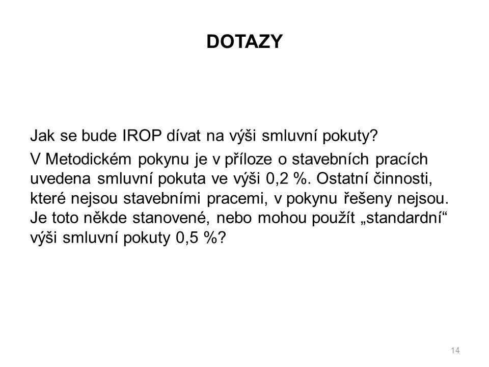 14 Jak se bude IROP dívat na výši smluvní pokuty.