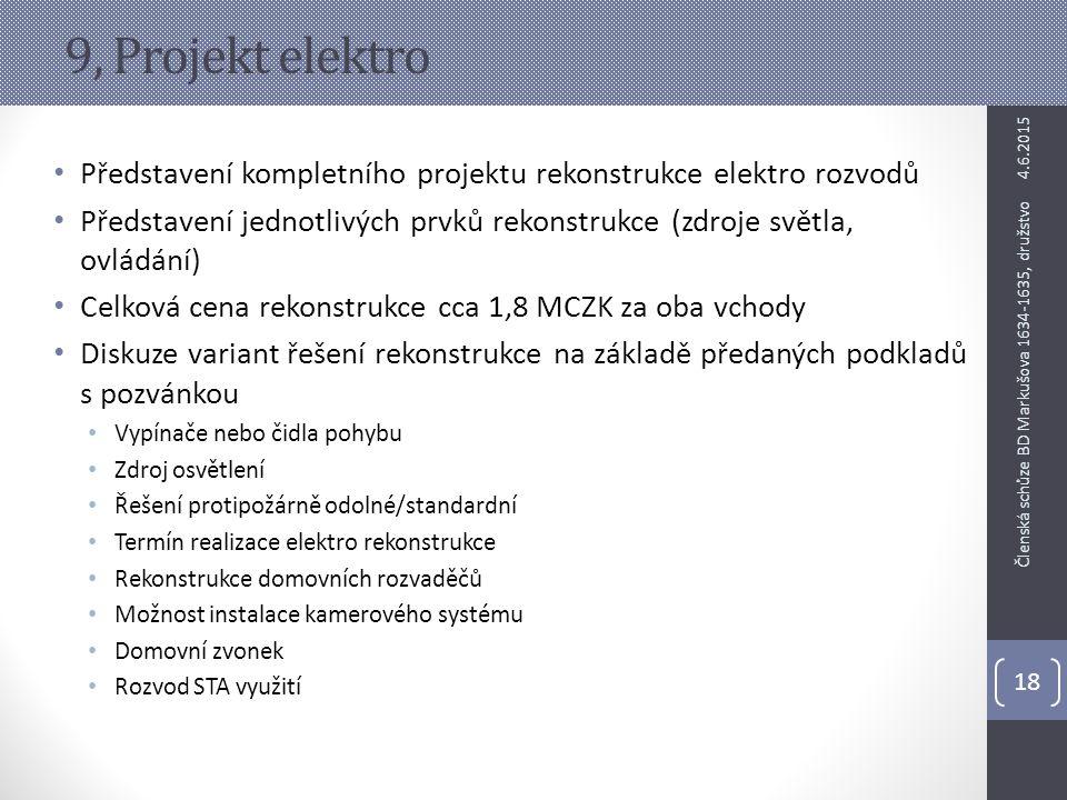 9, Projekt elektro Představení kompletního projektu rekonstrukce elektro rozvodů Představení jednotlivých prvků rekonstrukce (zdroje světla, ovládání)