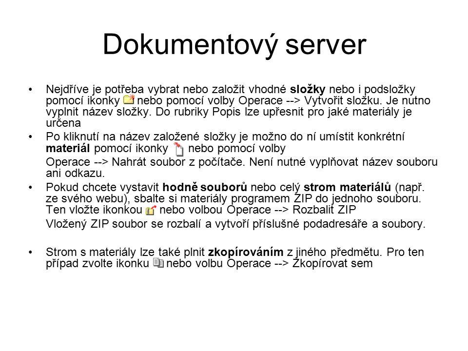 Dokumentový server Nejdříve je potřeba vybrat nebo založit vhodné složky nebo i podsložky pomocí ikonky nebo pomocí volby Operace --> Vytvořit složku.