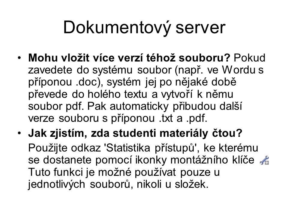 Dokumentový server Mohu vložit více verzí téhož souboru.