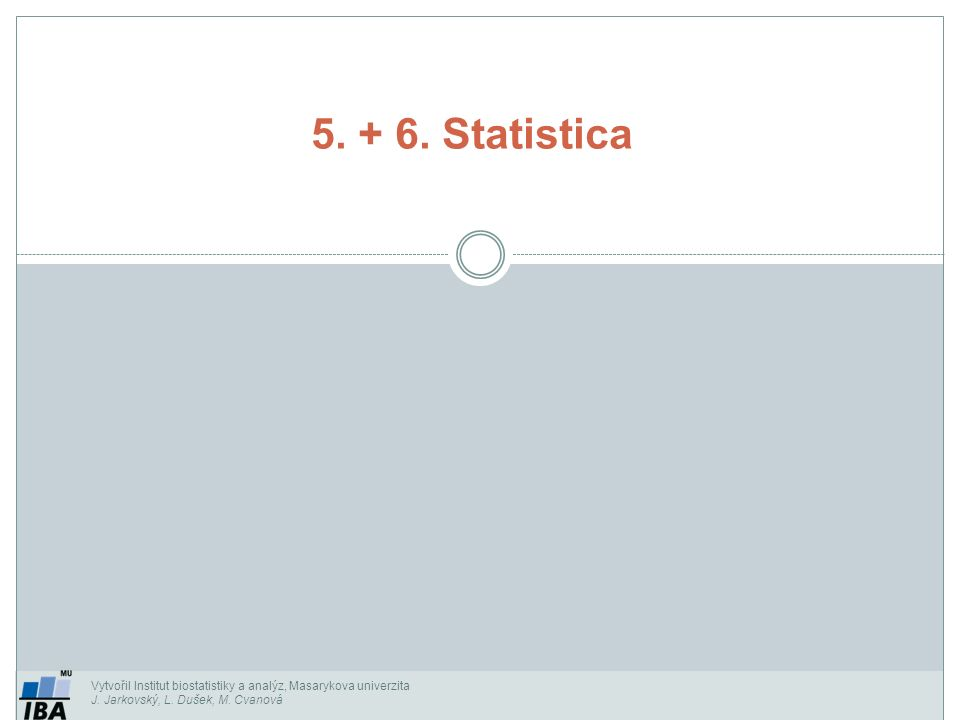 StatSoft, Inc., http://www.statsoft.com, http://www.statsoft.cz.http://www.statsoft.comhttp://www.statsoft.cz Verze pro Mac i PC, dostupná česká lokalizace.