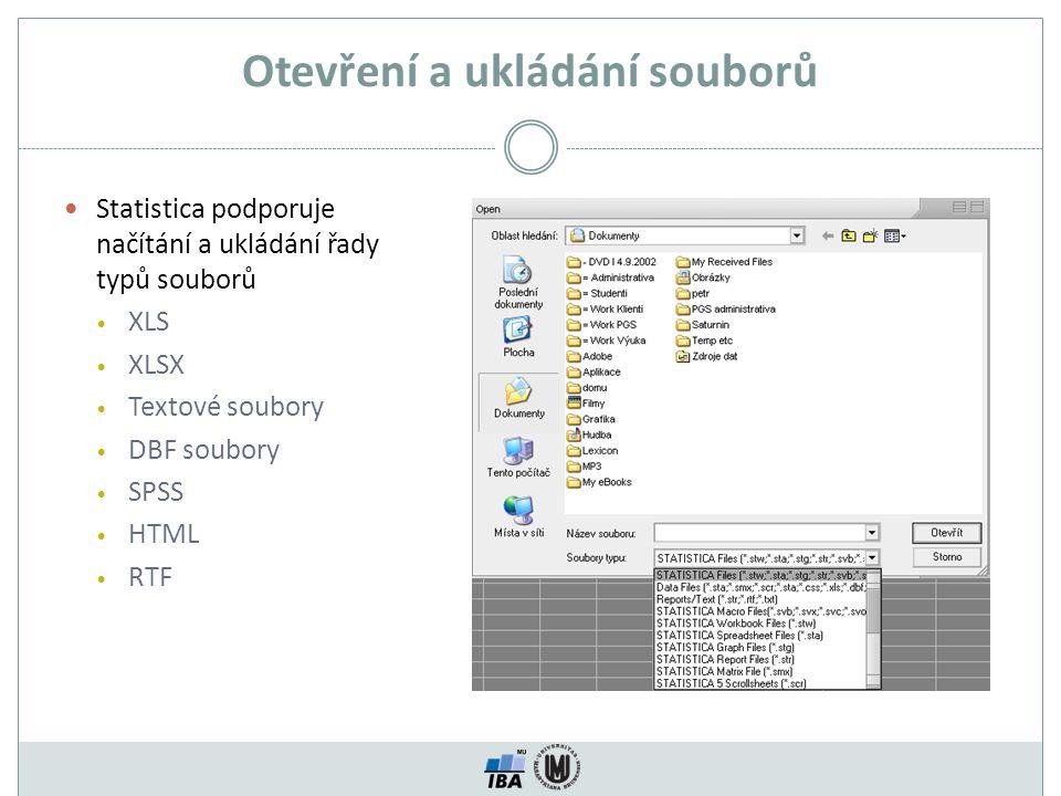 Otevření a ukládání souborů Statistica podporuje načítání a ukládání řady typů souborů XLS XLSX Textové soubory DBF soubory SPSS HTML RTF