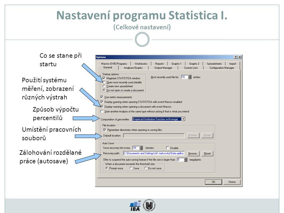 Nastavení programu Statistica I. (Celkové nastavení) Co se stane při startu Použití systému měření, zobrazení různých výstrah Způsob výpočtu percentil