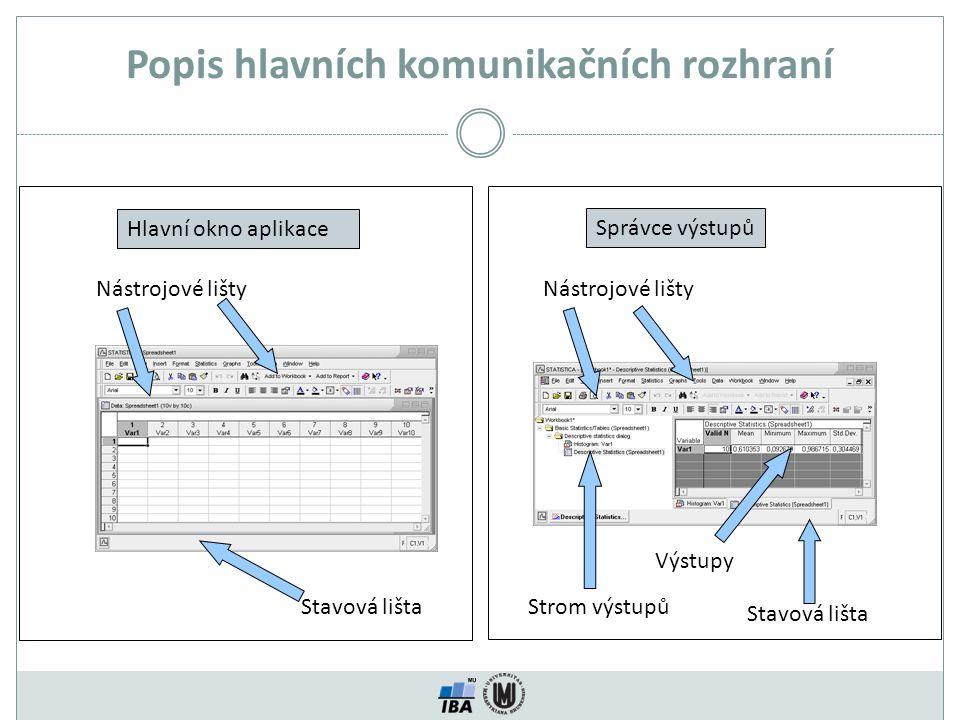 Popis hlavních komunikačních rozhraní Nástrojové lišty Stavová lišta Hlavní okno aplikace Správce výstupů Nástrojové lišty Stavová lišta Výstupy Strom